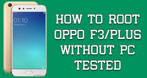 Root Oppo F3 F3 Plus Without PC