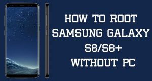 Root Samsung Galaxy S8 Without PC
