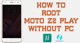 Root Motorola Moto Z2 Play Without PC