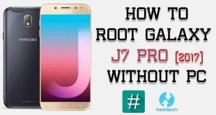 Root Samsung Galaxy J7 Pro Without PC