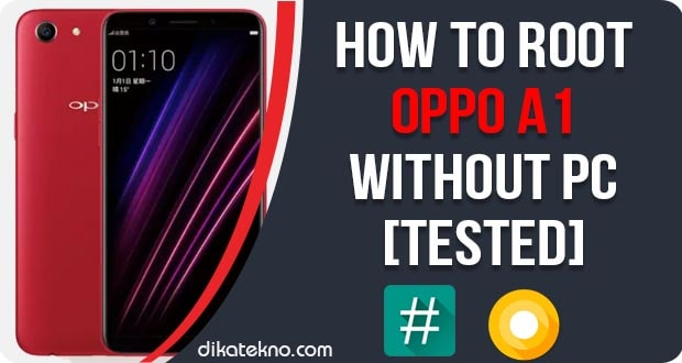 Root Oppo A1 Without PC