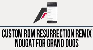 resurrection remix nougat grand duos