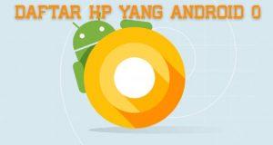 Daftar Hp Yang Mendapatkan Android 8.0 O