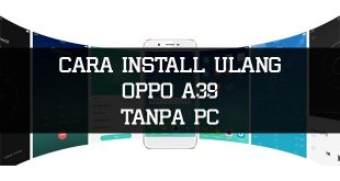 Install Ulang Oppo A39