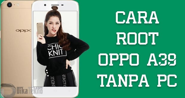 cara root oppo a39