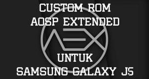 Custom ROM AOSP Extended Untuk Samsung Galaxy J5