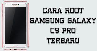 Cara Root Samsung Galaxy C9 Pro