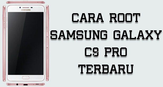 Cara Root Samsung Galaxy C9 Pro Tested