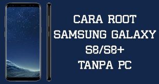Cara Root Samsung Galaxy S8 Tanpa PC