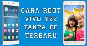 Cara Root Vivo Y22 Tanpa PC Terbaru