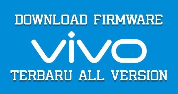 Download Firmware Vivo Terbaru 2019 [Semua Tipe] | Dika Tekno