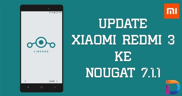 Update Xiaomi Redmi 3 Ke Nougat 711 Terbaru