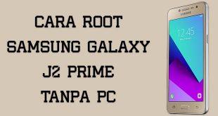 cara root samsung galaxy j2 prime tanpa pc