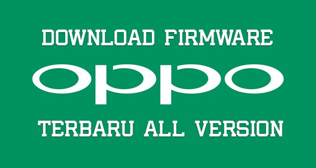 download firmware oppo terbaru