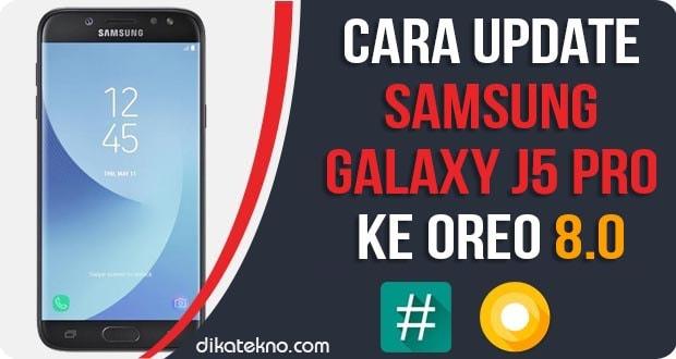 Update Samsung Galaxy J5 Pro ke Oreo