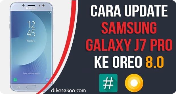 Update Samsung Galaxy J7 Pro ke Oreo
