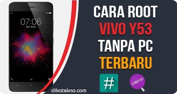 Cara Root Vivo Y53 Tanpa PC [Work 100%] | Dika Tekno
