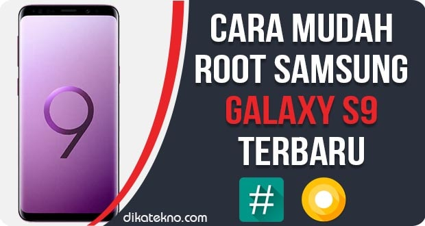 Root dan Install TWRP Samsung Galaxy S9