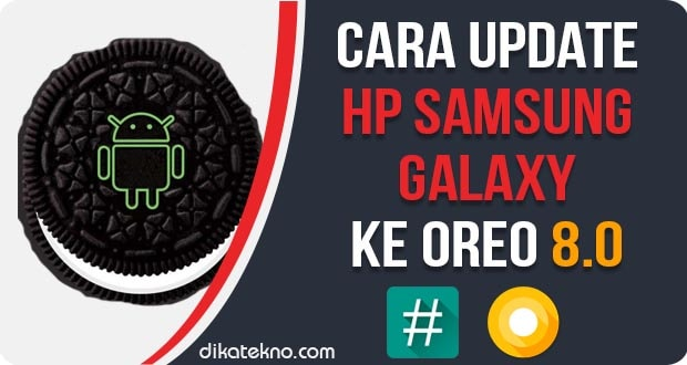 Update Hp Samsung ke Android Oreo