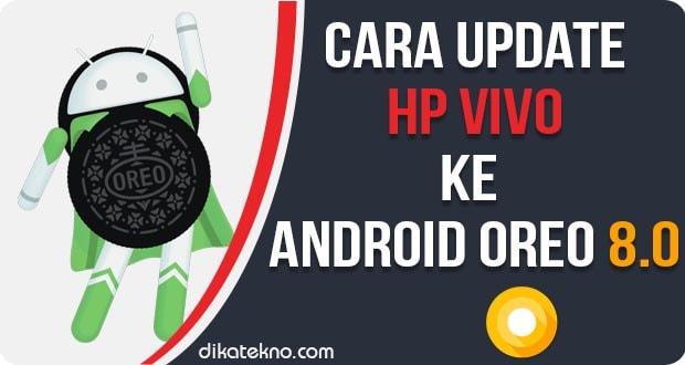 Update Hp Vivo ke Android Oreo