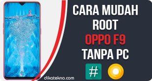 Cara Root Oppo F9 Tanpa PC
