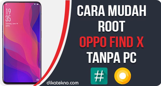 Cara Root Oppo Find X Tanpa PC