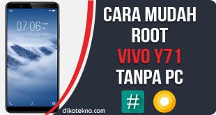 Root Vivo Y71Tanpa PC