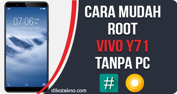 Root Vivo Y71 Tanpa PC