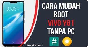 Root Vivo Y81Tanpa PC