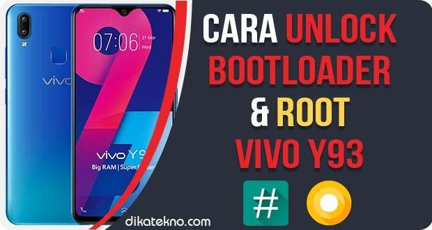 Cara Unlock Bootloader dan Root Vivo Y93 Terbaru [Tested] | Dika Tekno