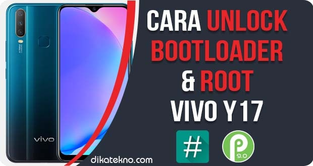 Unlock Bootloader dan Root Vivo Y17