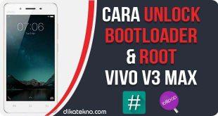 Unlock Bootloader dan Root Vivo V3 Max