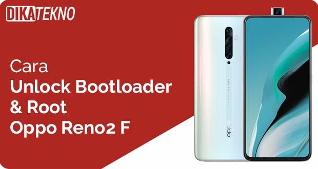 Unlock Bootloader dan Root Oppo Reno2 F