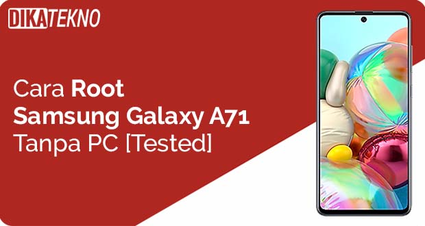 Root Samsung Galaxy A71 Tanpa PC