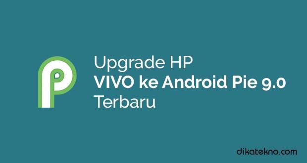 Upgrade Hp Vivo ke Android 9.0