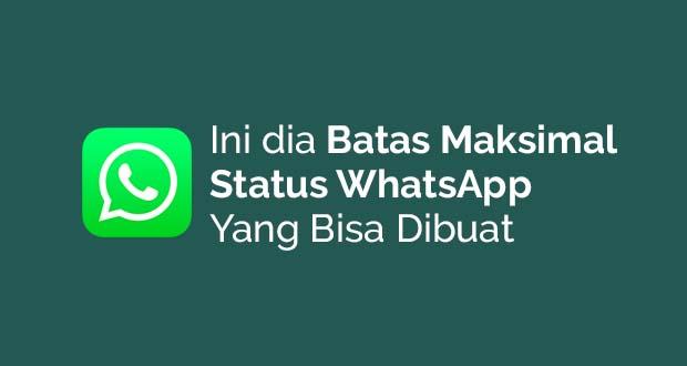 Batas Maksimal Status WhatsApp