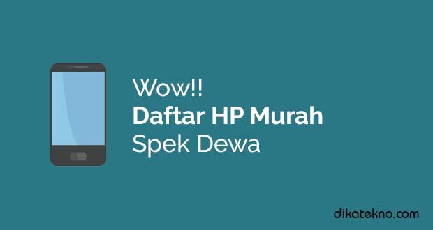 Hp Murah Spek Dewa