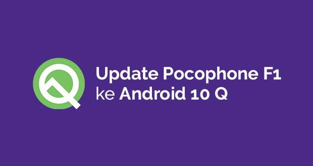 Update Pocophone F1 ke Android 10