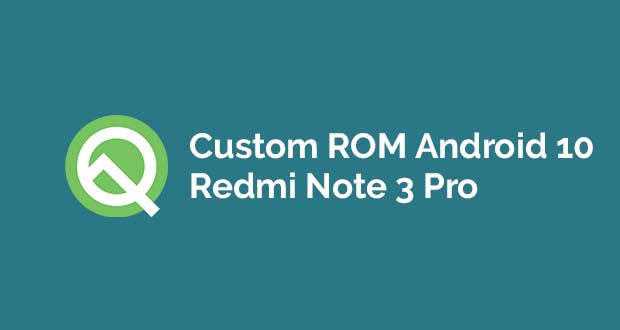 Android 10 Untuk Redmi Note 3