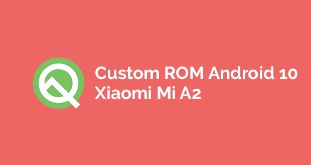 Android 10 Untuk Xiaomi Mi A2