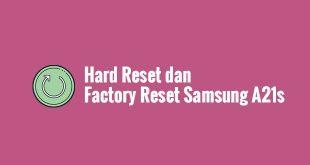 Hard Reset dan Factory Reset Samsung A21s