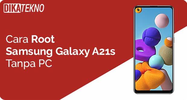 Root Samsung Galaxy A21s Tanpa PC