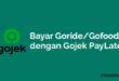 Bayar Goride Gofood dengan Gojek PayLater