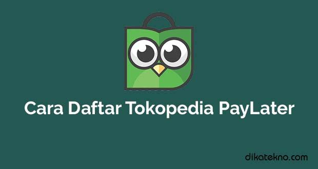 Daftar Tokopedia PayLater