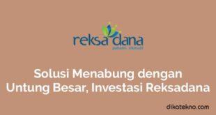 Solusi Menabung dengan Untung Besar, Investasi Reksadana