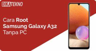 Root Samsung Galaxy A32 Tanpa PC