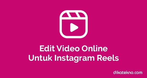 Mengedit Video Online Untuk Reel Instagram